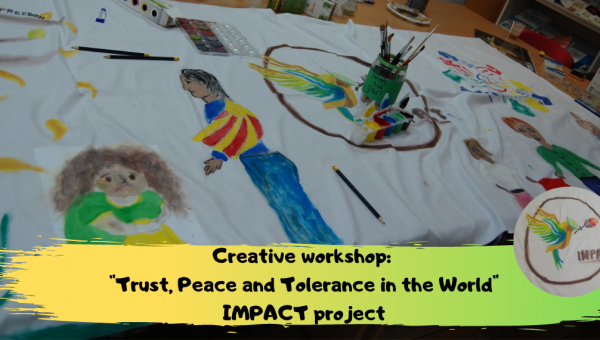"Creative Workshop: ""Trust, Peace and Tolerance in the World"": Project ""Impact - Inclusion Matters!"""